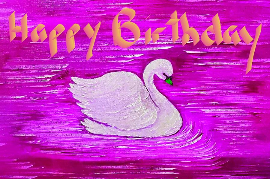 Happy Birthday Swan Of Beauty Pink Glow Painting
