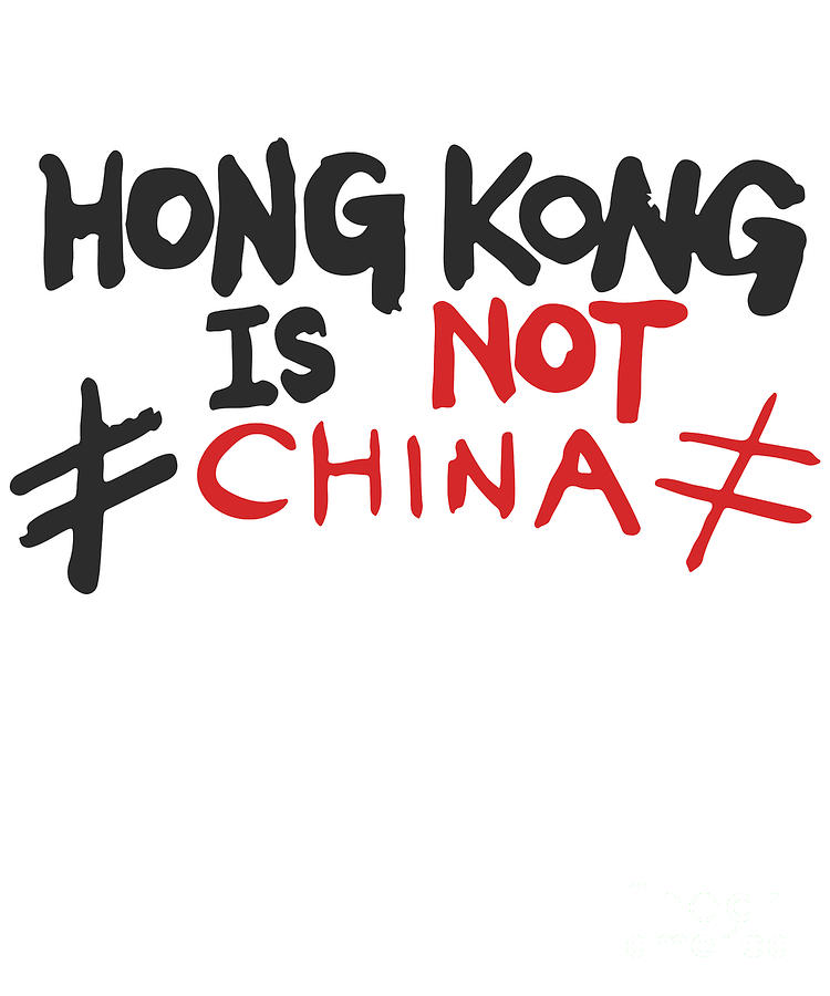 Hong Kong is Not China Stand With HK by Flippin Sweet Gear