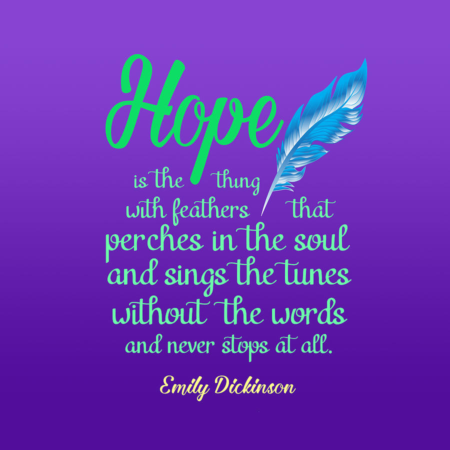 Hope Is A Thing With Feathers Poem By Emily Dickinson Digital Art