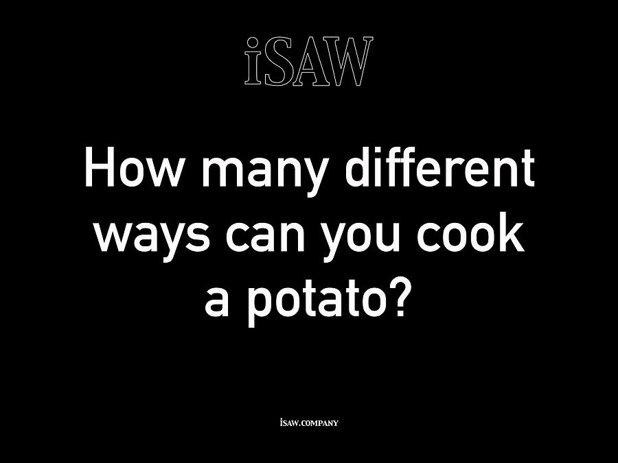 How Many Different Ways Can You Cook A Potato Black Digital Art