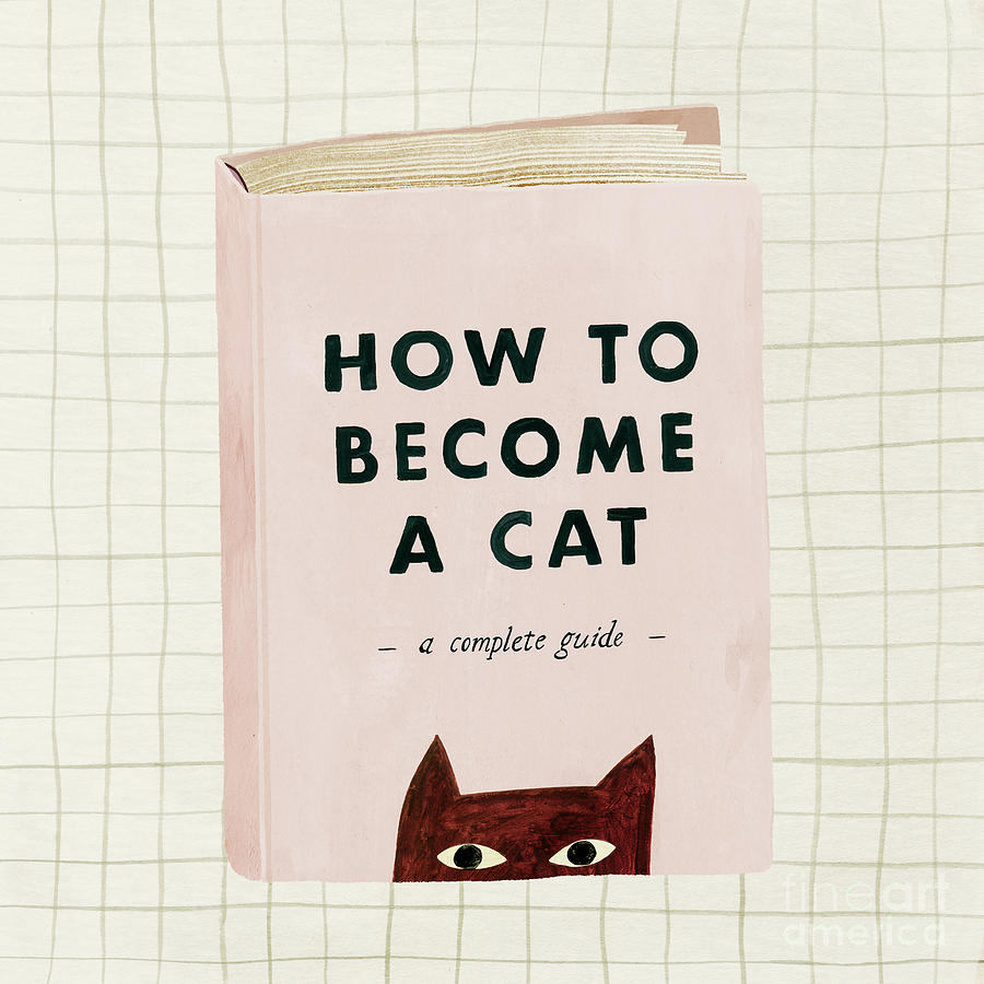 Illustration Painting - How To Become A Cat by Lea Le Pivert