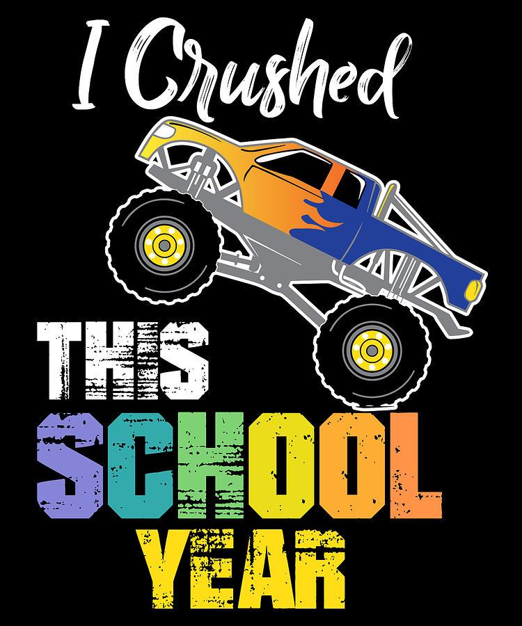 I Crushed This School Year Boys Monster Truck Birthday Digital Art By Jmg Designs