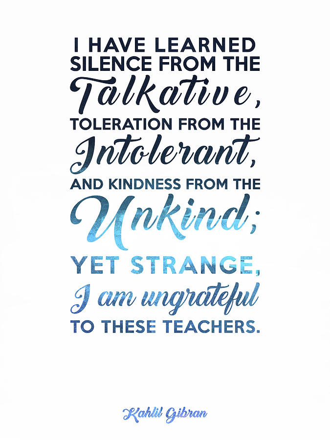 I Have Learned Silence From The Talkative - Kahlil Gibran Quote - Typographic Print 03 Mixed Media