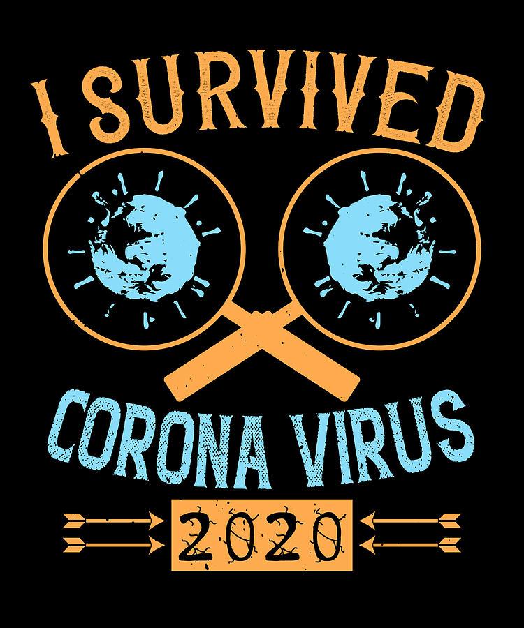 Sarcastic Digital Art - I survived corona virus 2020 by Jacob Zelazny
