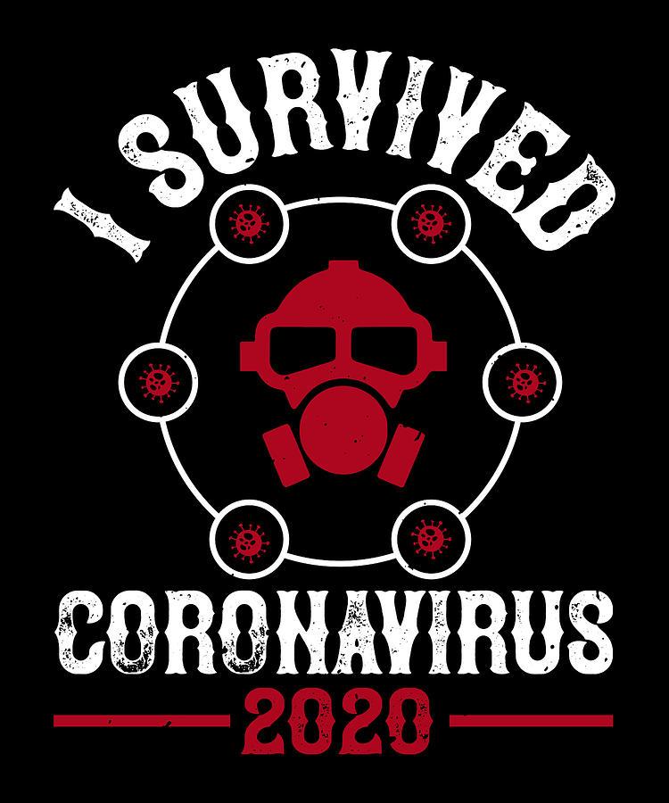 Sarcastic Digital Art - I survived coronavirus 2020 by Jacob Zelazny