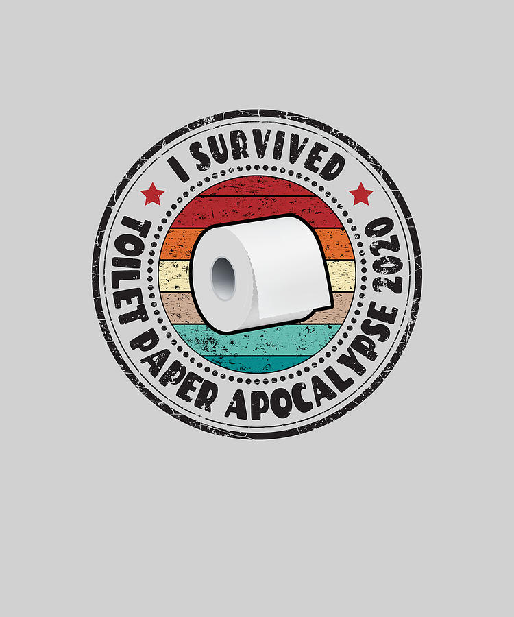 Hazard Digital Art - I Survived Toilet Paper Apocalypse 2020 by Boris Black