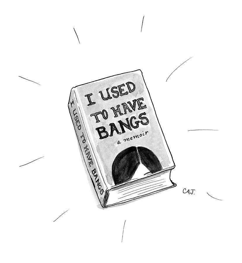 I Used To Have Bangs Drawing by Carolita Johnson