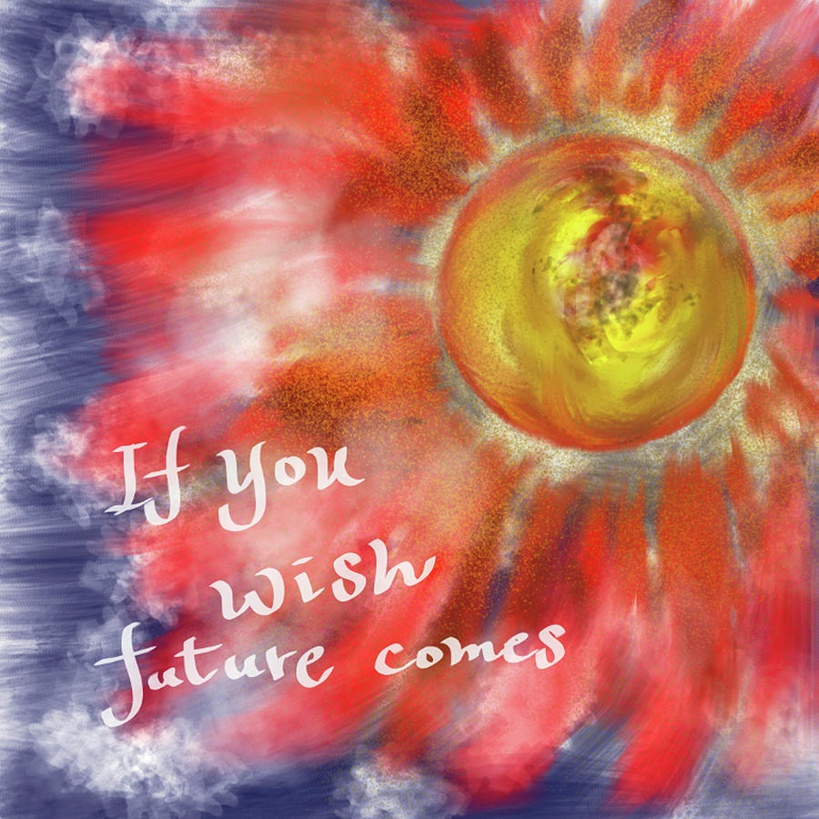 If You Wish Future Comes by Sandy Gabriel