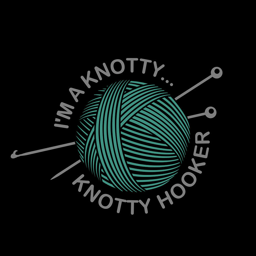 Im A Knotty Knotty Hooker Crochet And Knitting Vintage Painting