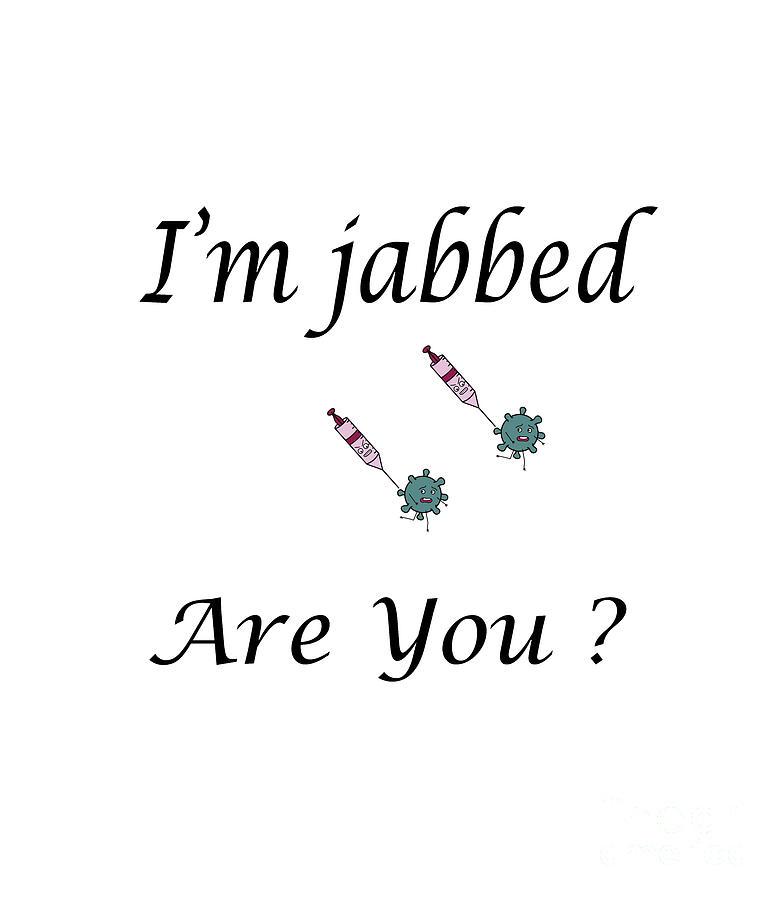 Im Jabbed 2 By Kaye Menner Digital Art