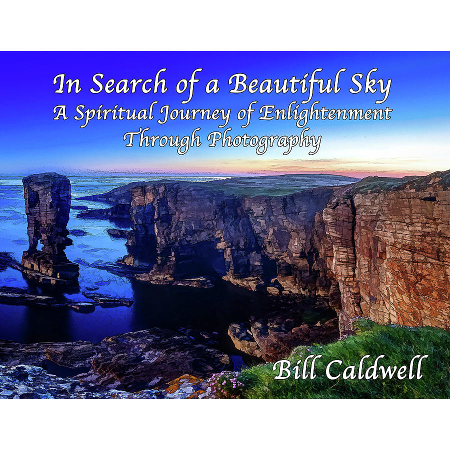 In Search of a Beautiful Sky by ABeautifulSky Photography by Bill Caldwell