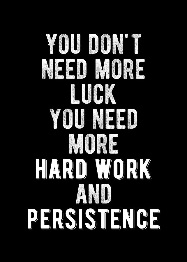Inspirational Hard Work And Persistence Quote Digital Art By Motivational Flow
