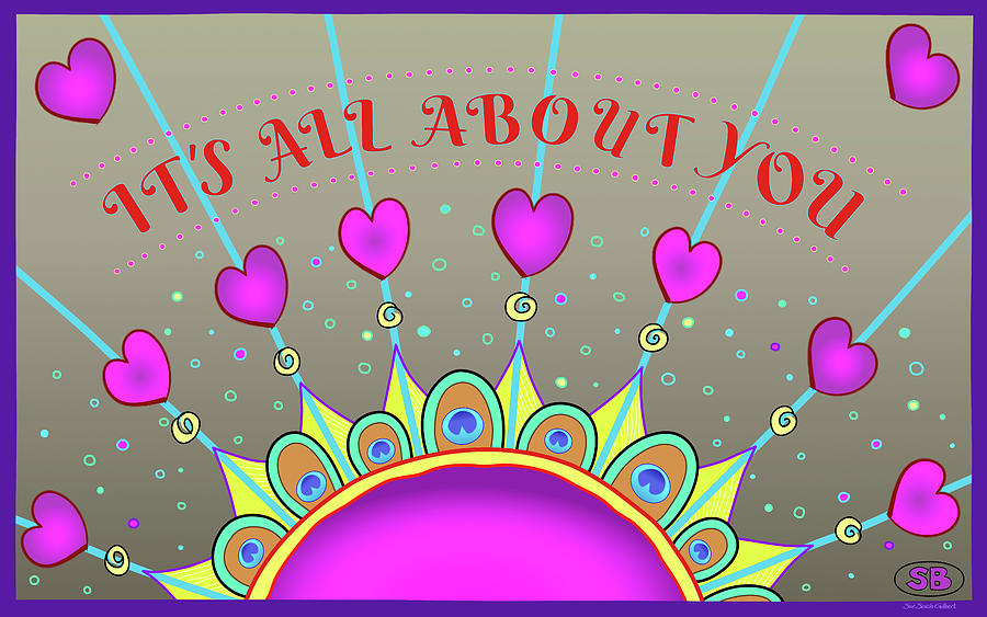 Valentine Digital Art - Its All About You by Susan Bird Artwork