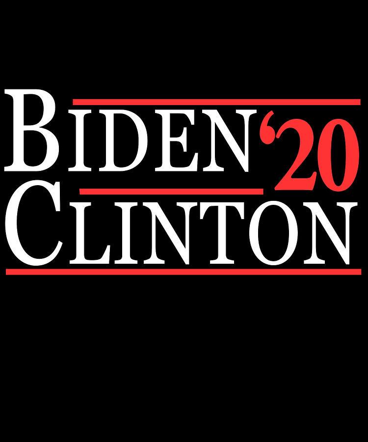 Election Digital Art - Joe Biden Hillary Clinton 2020 by Flippin Sweet Gear