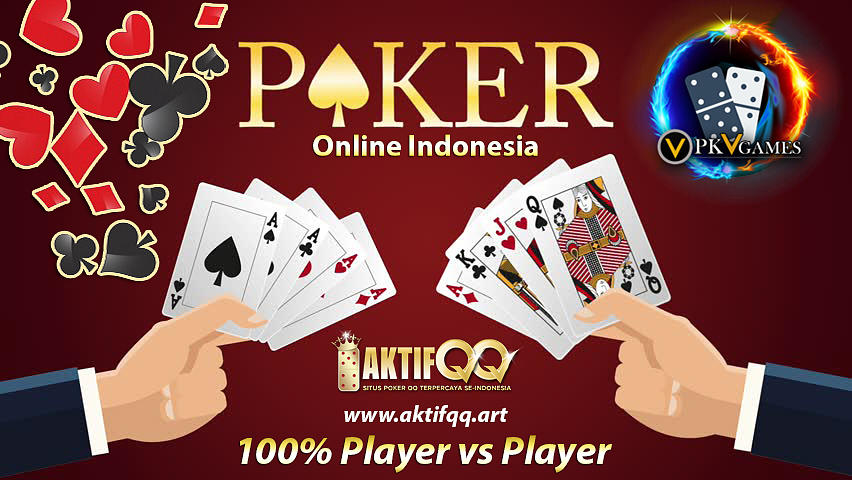 Judi Poker Online Indonesia Player Vs Player Mixed Media By Aktifqq
