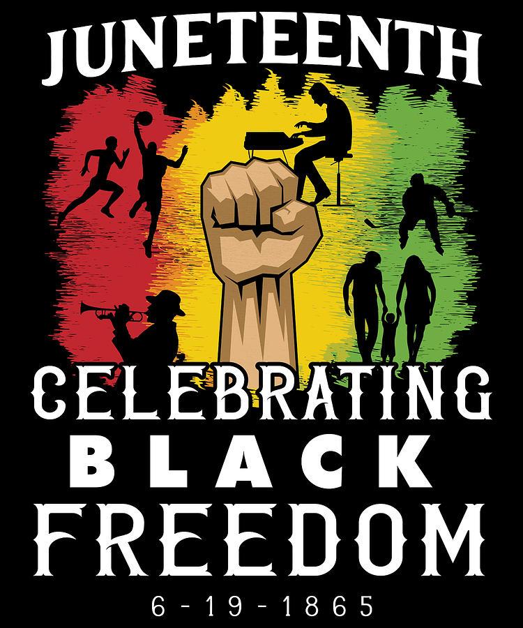 Juneteenth Black Freedom June 19th 1867 Digital Art by Michael S