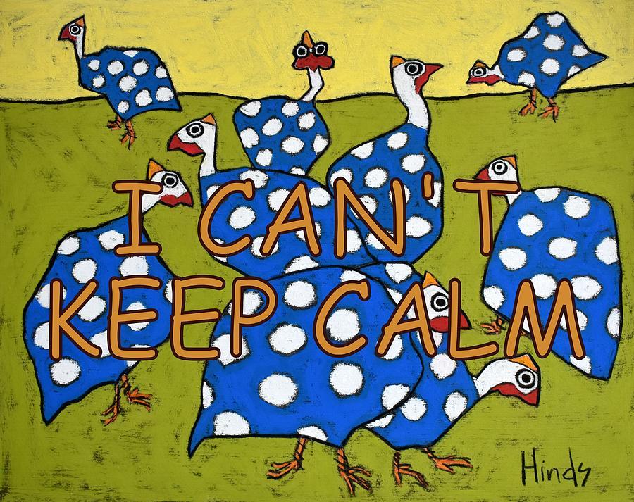 Keep Calm - Blue Guinea Painting