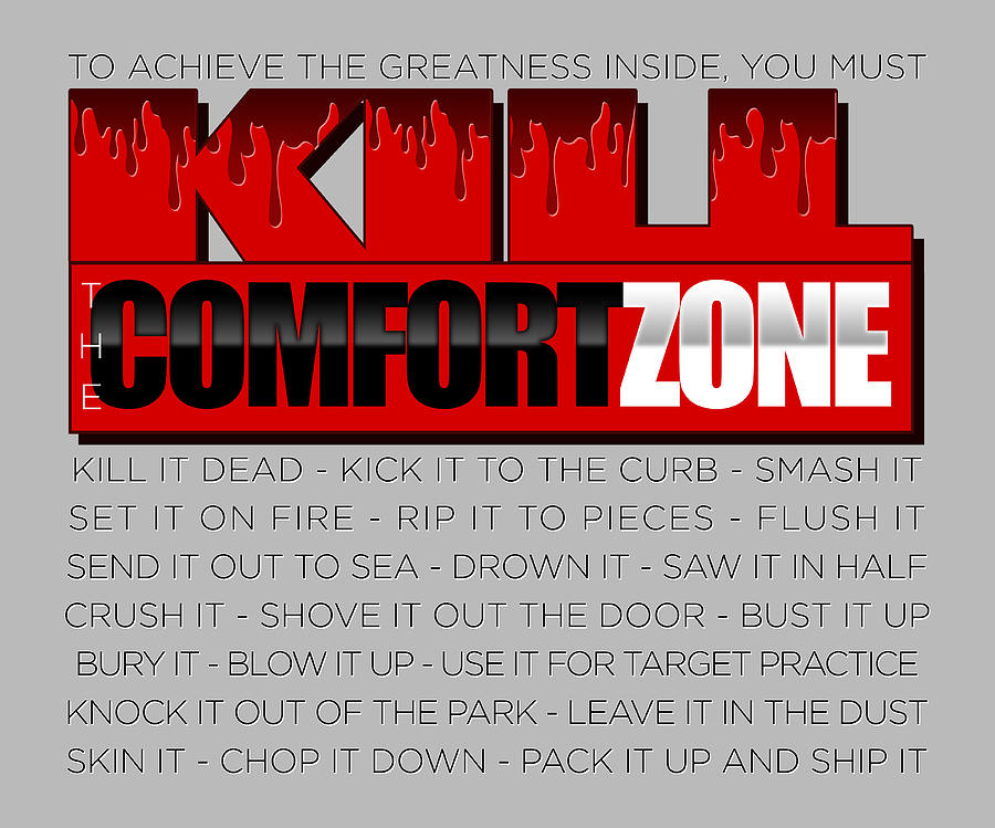 Comfort Zone Digital Art - Kill The Comfort Zone by Rick Bartrand