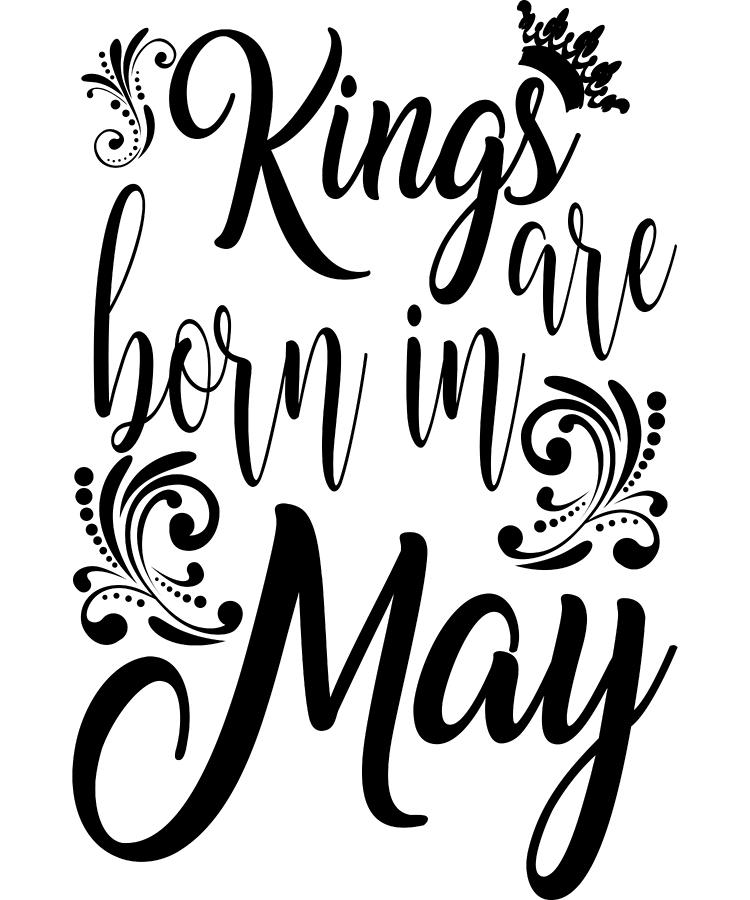 Kings Are Born In May by Passion Loft