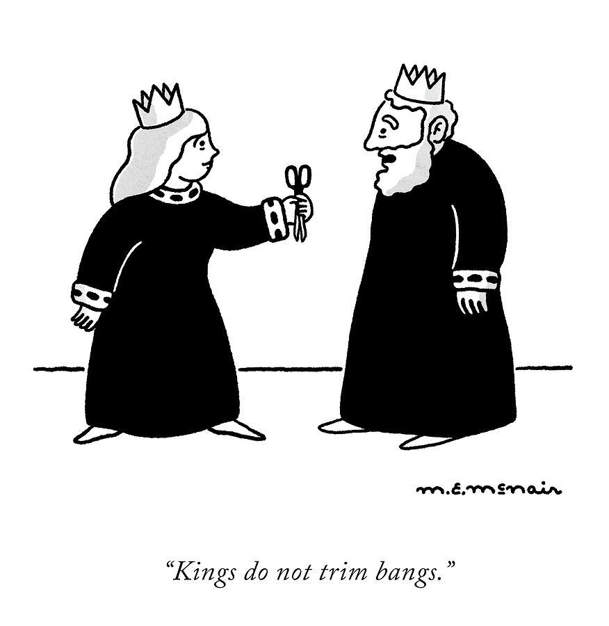 Kings Do Not Trim Bangs Drawing by Elisabeth McNair