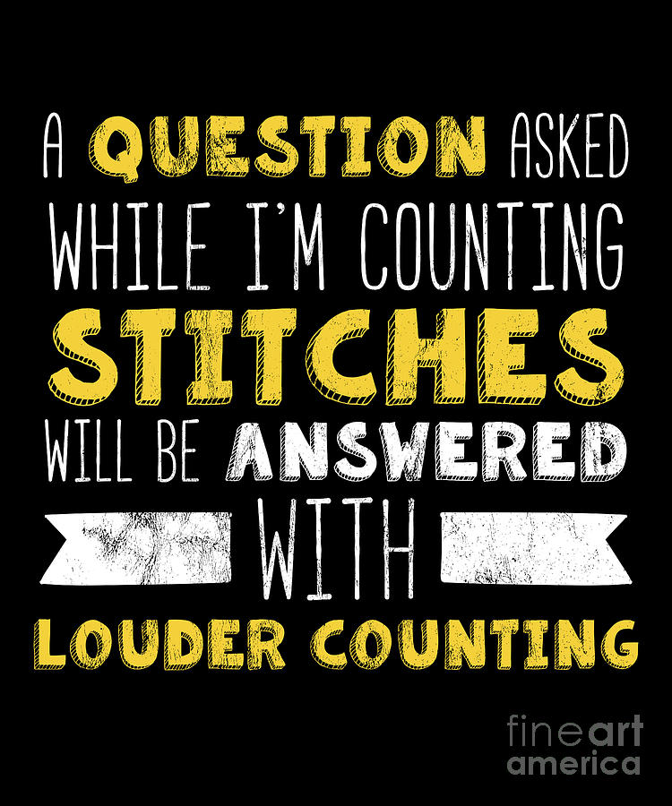 Knit Shirt Questions While Counting Stitches Funny Knitting Drawing By Noirty Designs