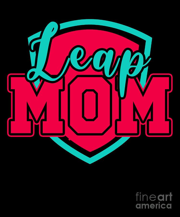 Leap Mom Leap Year February 29 Birthday Gift Digital Art