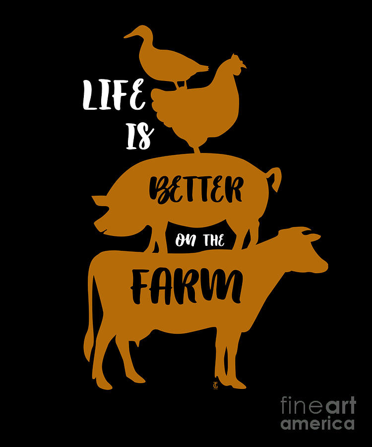 Life Is Better On The Farm Animals Farmer Digital Art By Thomas Larch