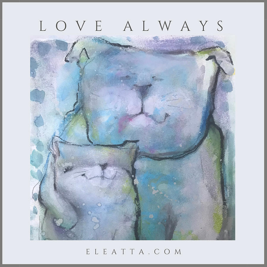 Love Always Mixed Media by Eleatta Diver