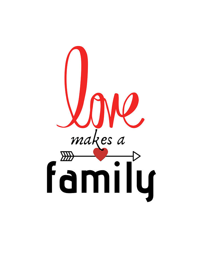 Love Makes A Family Inspirational Quotes Collection Digital Art By Artsysoul81