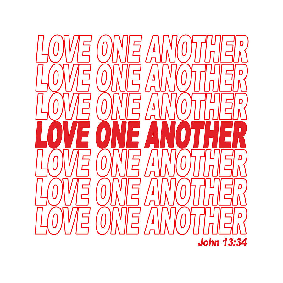Love One Another Digital Art - Love One Another - John 13 34 by Ginny Gaura