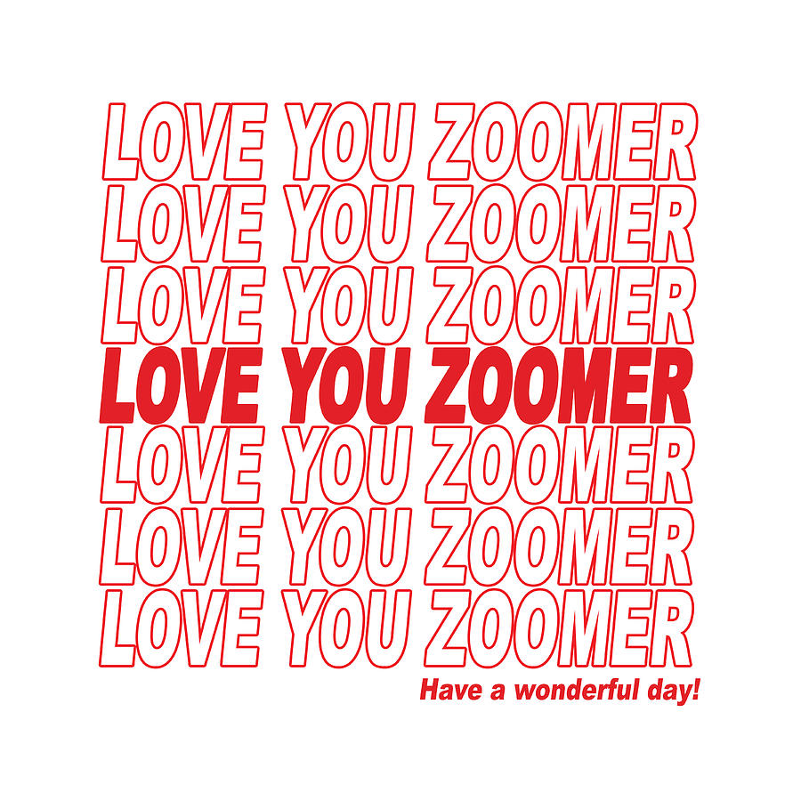 Love You Zoomer - Have A Wonderful Day Digital Art