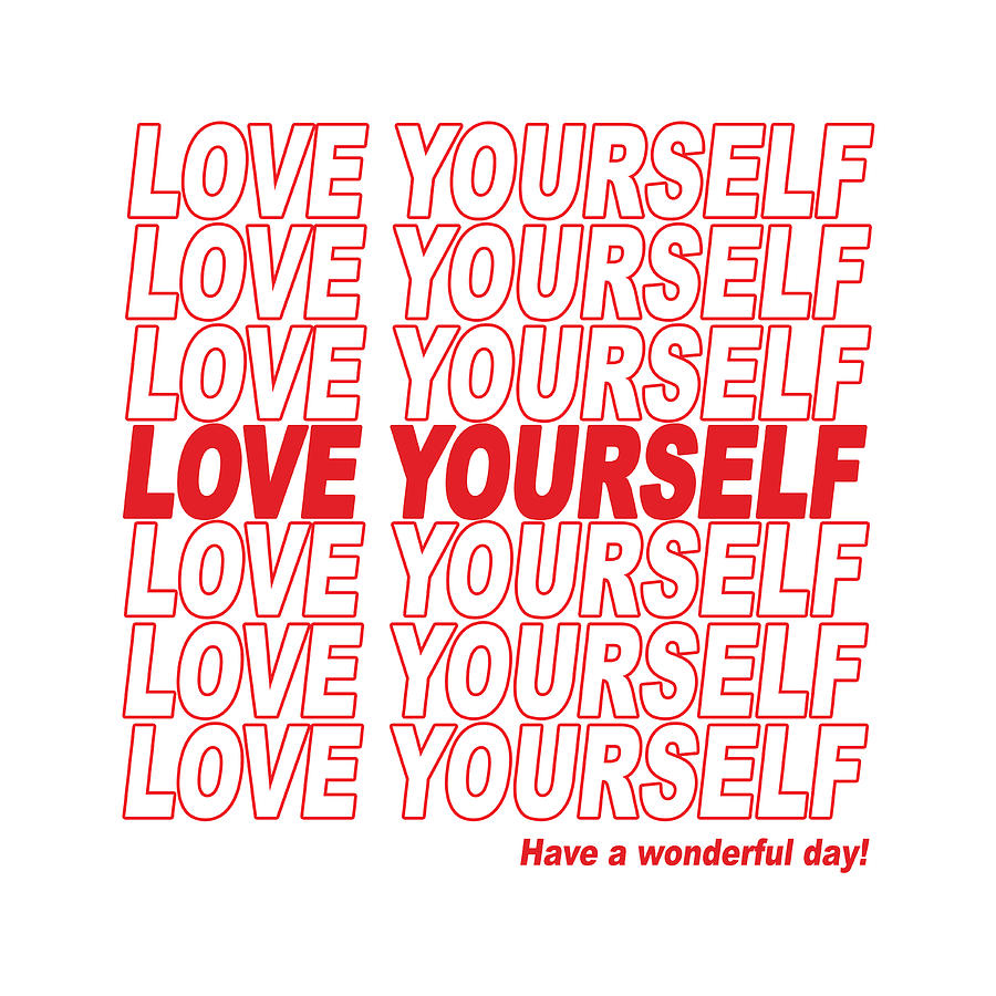 Love Yourself - Have A Wonderful Day Digital Art