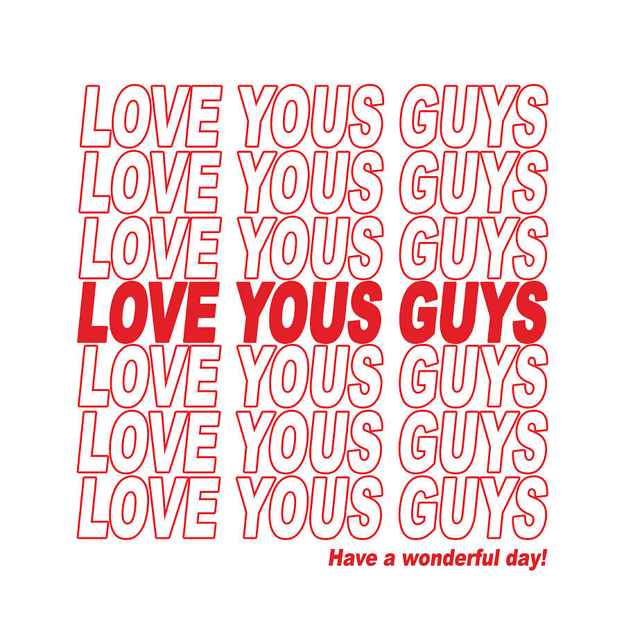 Love Yous Guys - Have A Wonderful Day Digital Art