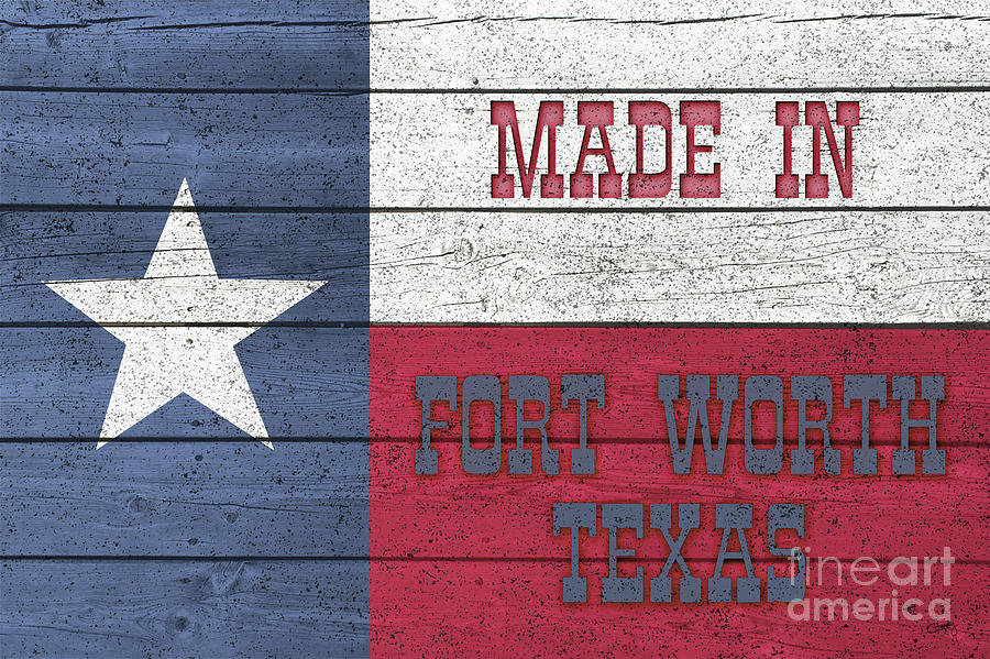 Made In Fort Worth Texas by Imagery by Charly