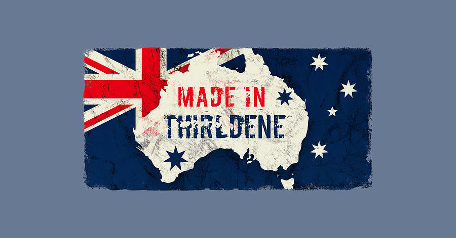Made In Thirldene, Australia Digital Art