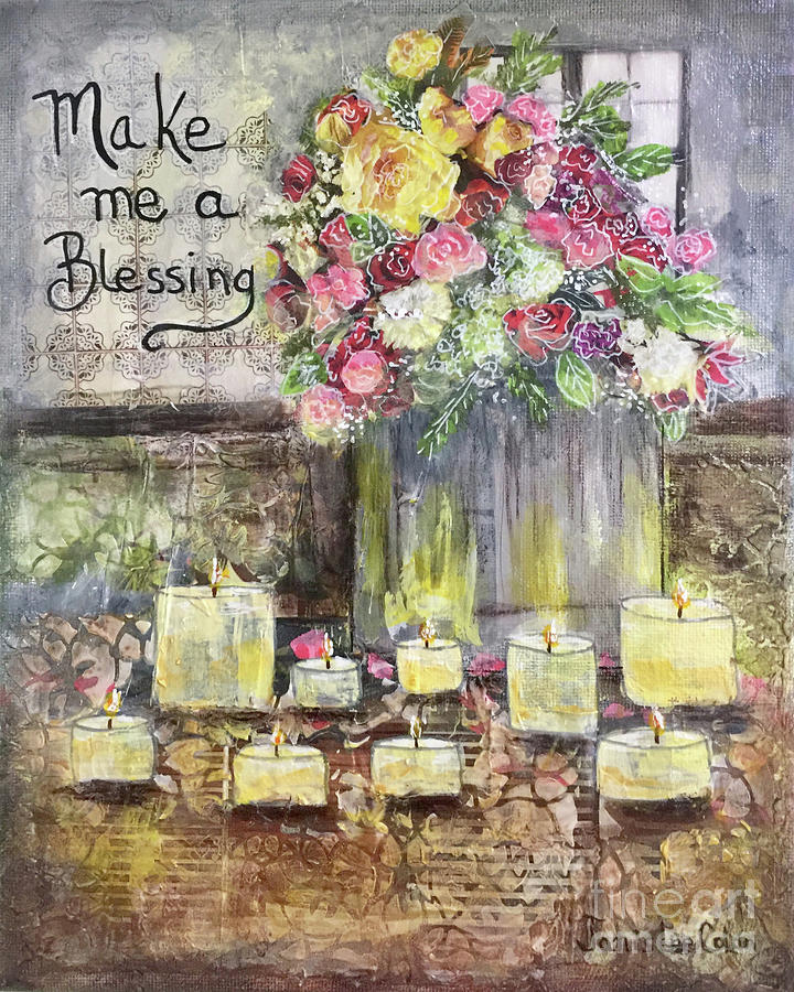 Candles Mixed Media - Make Me A Blessing by Janis Lee Colon