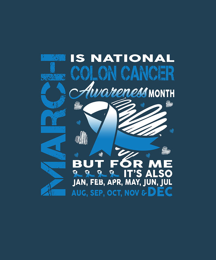 March Is National Colon Cancer Awareness Month Tshirt Digital Art By Felix