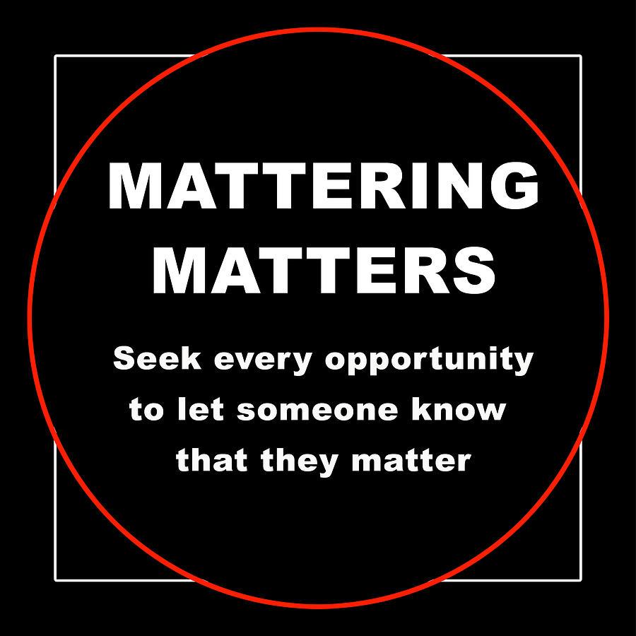 Mattering Matters Digital Art by Caron McCloud