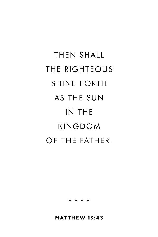Matthew 13 43 - Minimal Bible Verses 2- Christian - Bible Quote Poster - Scripture, Spiritual, Faith Mixed Media