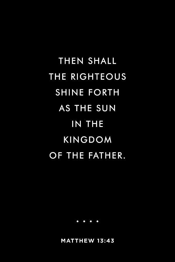 Matthew 13 43 - Minimal Bible Verses - Christian - Bible Quote Poster - Scripture, Spiritual, Faith Mixed Media