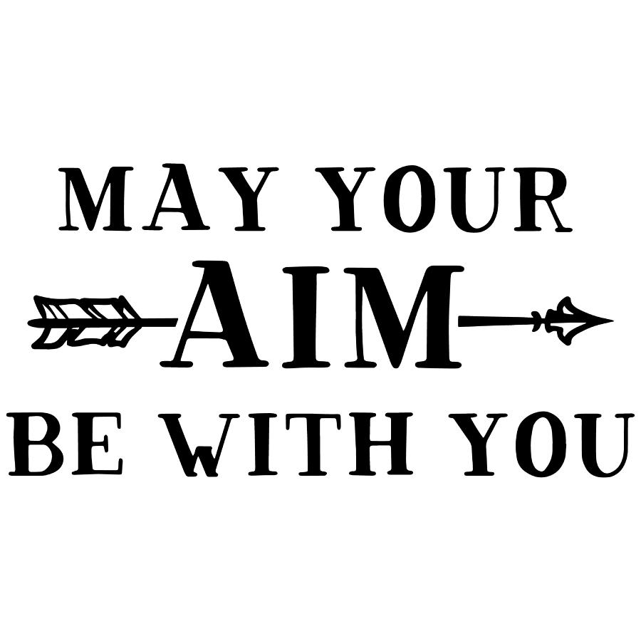 May your aim be with you by Passion Loft