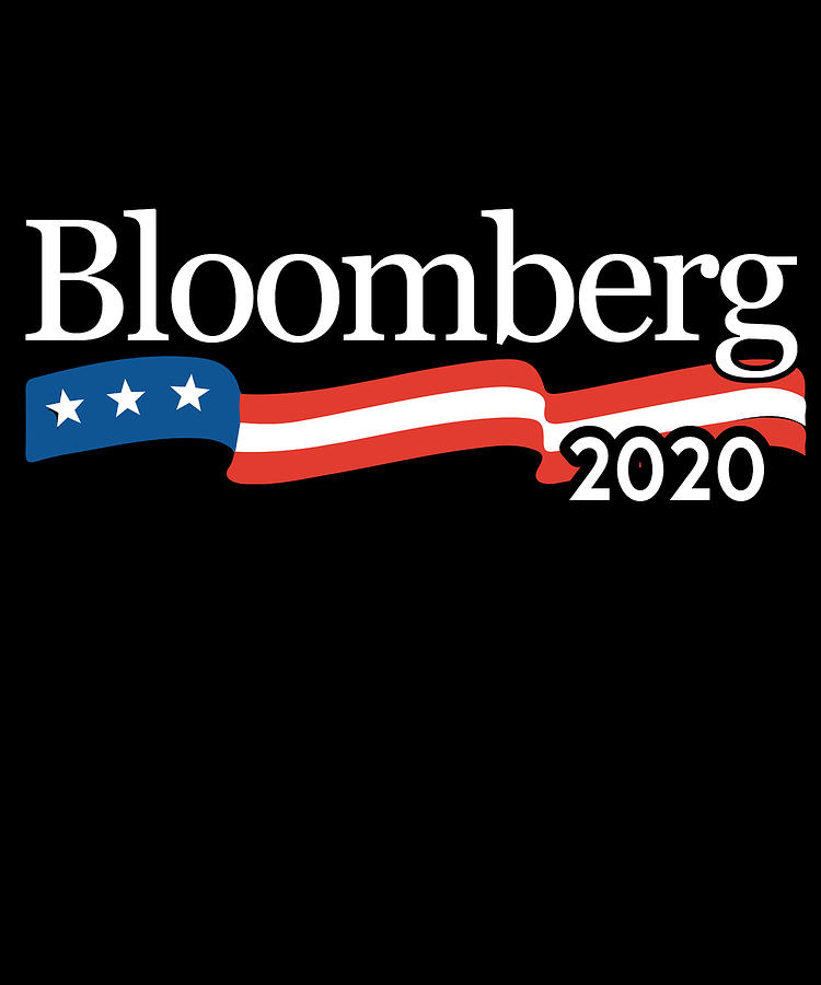 Michael Bloomberg for President 2020 by Flippin Sweet Gear