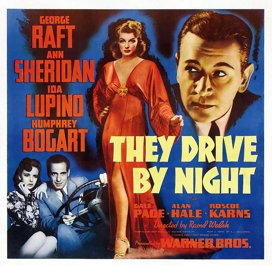 Movie Poster For they Drive By Night, With George Raft And Ann Sheridan, 1940 Mixed Media