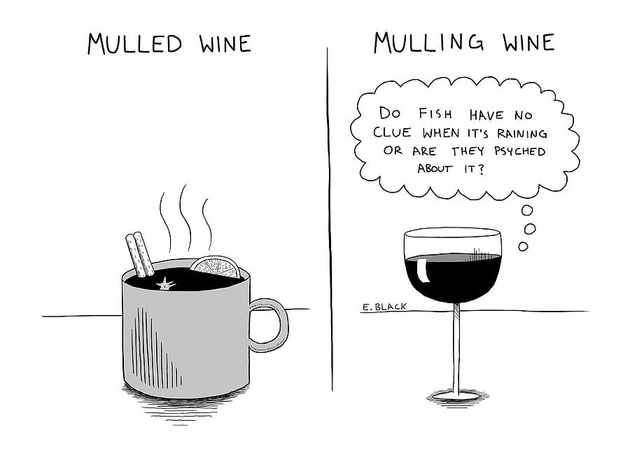 Mulled And Mulling Drawing by Ellie Black