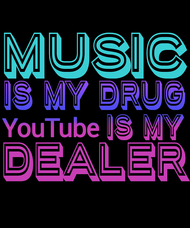 Music Is My Drug Digital Art By Jacob Zelazny