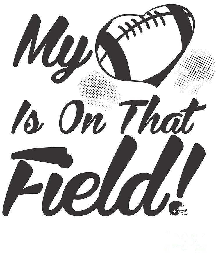 My Heart Is On That Field Football Cheerleader Digital Art By The Perfect Presents
