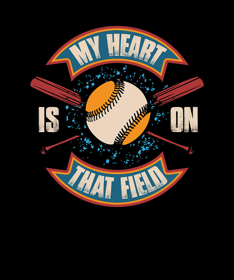 My Heart Is On That Field Softball Baseball Mom Digital Art By Passion Loft