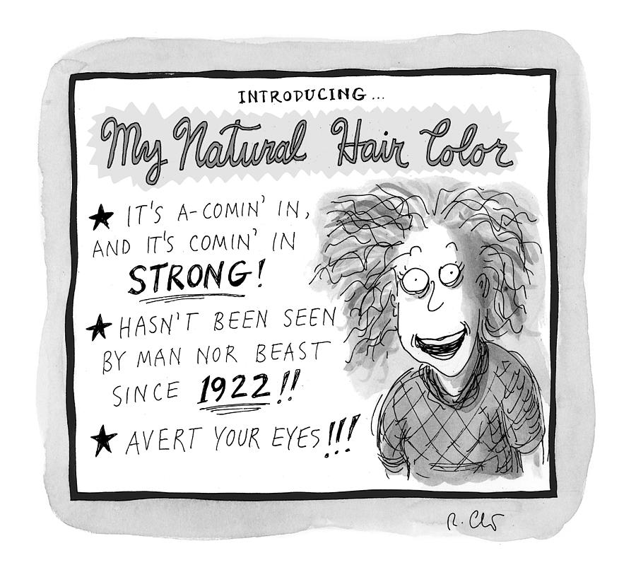 My Natural Hair Color Drawing by Roz Chast