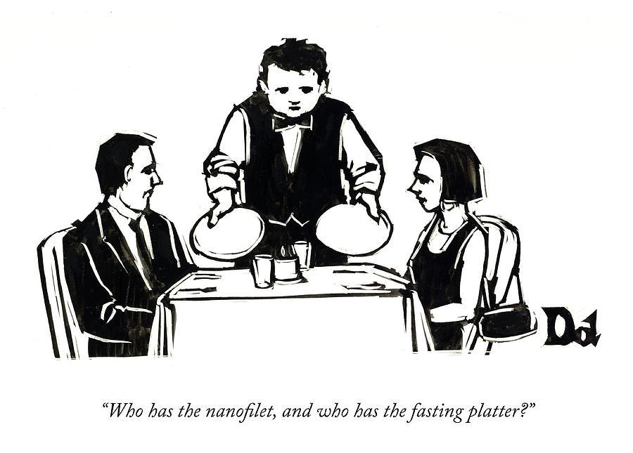 Nanofilet And Fasting Platter Drawing by Drew Dernavich