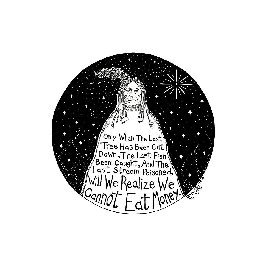 Pen And Ink Illustration Drawing - Native American Proverb by Rick Frausto